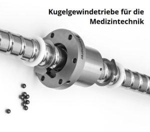 Kugelgewindetriebe für die Medizintechnik
